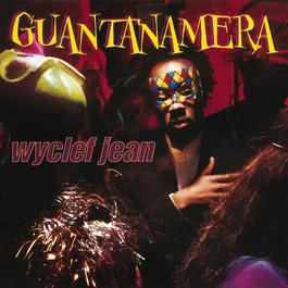 Guantanamera 1997 Wyclef Jean; Refugee Camp All Stars