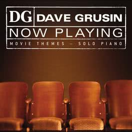 NOW PLAYING Movie Themes - Solo Piano 2004 Dave Grusin