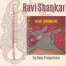 The Ravi Shankar Collection: In San Francisco 2000 Ravi Shankar
