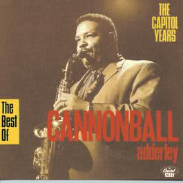 The Best Of Capitol Years 1991 Cannonball Adderley