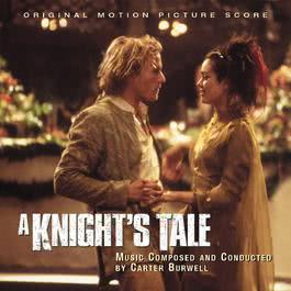 A Knight's Tale - Original Motion Picture Score 2018 Carter Burwell