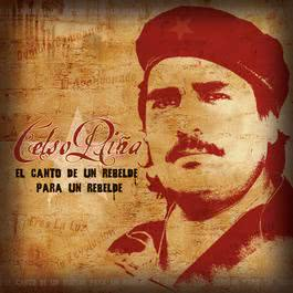 El Canto De Un Rebelde Para Un 2004 Celso Pina