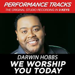 We Worship You Today 2003 Darwin Hobbs