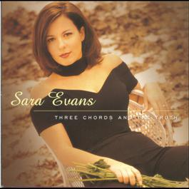 Three Chords And The Truth 1997 Sara Evans