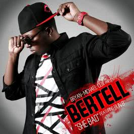 She Bad 2009 Bertell