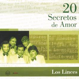 20 Secretos De Amor - Los Linces 2004 Los Linces