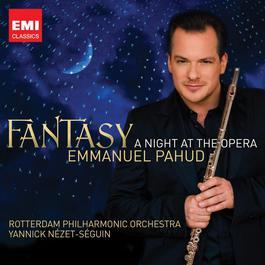 Fantasy - A Night at the Opera 2010 Emmanuel Pahud