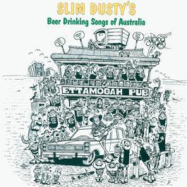 Slim Dusty's Beer Drinking Songs Of Australia 1986 Slim Dusty