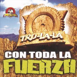 Con Toda La Fuerza 2003 Tru La La