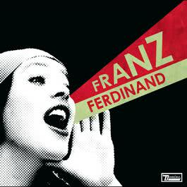 You Could Have It So Much Better 2005 Franz Ferdinand
