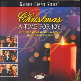 Christmas - A Time For Joy 2001 Bill & Gloria Gaither
