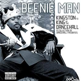 From Kingston To King Of The Dancehall: A Collection Of Dancehall Favorites 2005 Beenie Man