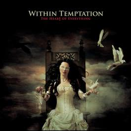 The Heart of Everything 2007 Within Temptation