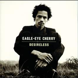 Desireless 1998 Eagle-Eye Cherry