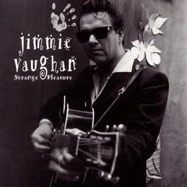 Strange Pleasure 1994 Jimmie Vaughan