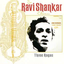 The Ravi Shankar Collection: Three Ragas 2000 Ravi Shankar