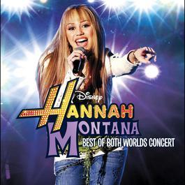 Hannah Montana/Miley Cyrus: Best of Both Worlds Concert 2008 Hannah Montana