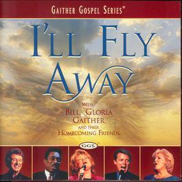 I'll Fly Away 2002 Bill & Gloria Gaither