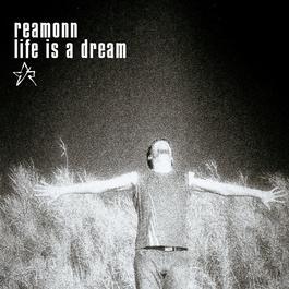 Life Is A Dream 2003 Reamonn
