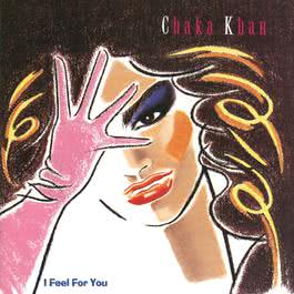 I Feel For You 2006 Chaka Khan