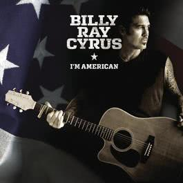 I'm American 2011 Billy Ray Cyrus
