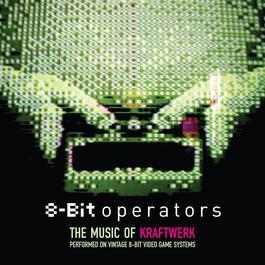 8-Bit Operators: The Music Of Kraftwerk Performed On 8-Bit Video Game Systems 2007 Various Artists