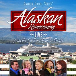 Alaskan Homecoming 2011 Bill & Gloria Gaither