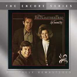 He Touched Me 2010 Bill Gaither Trio
