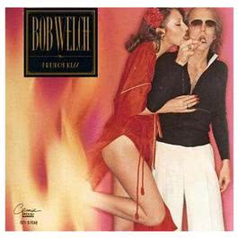 French Kiss 1977 Bob Welch