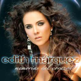 Memorias Del Corazón 2007 Edith Marquez