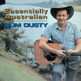Essentially Australian 1996 Slim Dusty