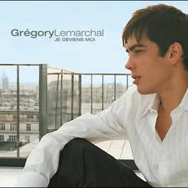 Je Deviens Moi 2006 Gregory Lemarchal