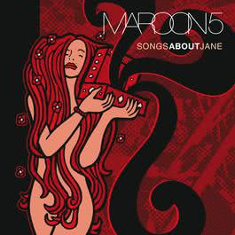 Songs About Jane 2007 Maroon 5