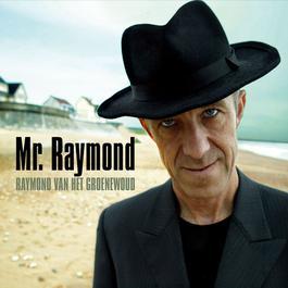 Mr. Raymond 2005 Raymond Van Het Groenewoud