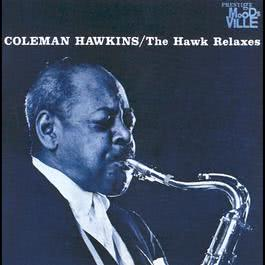 The Hawk Relaxes 1961 Coleman Hawkins