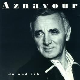 Du Und Ich 1995 Charles Aznavour