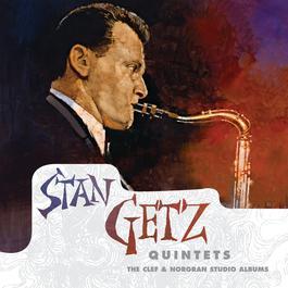 Quintets: The Clef & Norgran Studio Albums 2011 Stan Getz