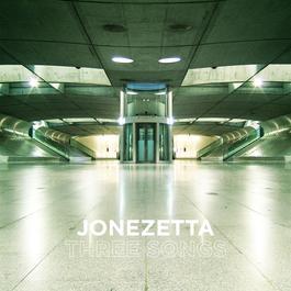 Three Songs 2006 Jonezetta