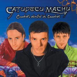 Cuadros Dentro De Cuadros 2002 Catupecu Machu