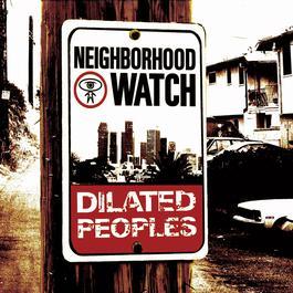 Neighborhood Watch 2004 Dilated Peoples