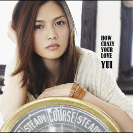 How Crazy Your Love 2017 YUI