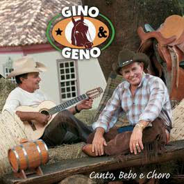 Canto, Bebo e Choro 2007 Gino E Geno