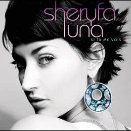 Si Tu Me Vois 2010 Sheryfa Luna