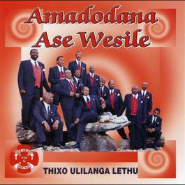 Thixo Ulilanga Lethu 2009 Amadodana Ase Wesile