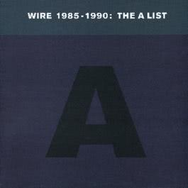 Wire 1985-1990: The A List 2017 Wire