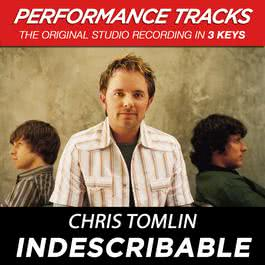 Indescribable 2009 Chris Tomlin