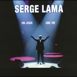 Un jour, une vie (Live) 2003 Serge Lama