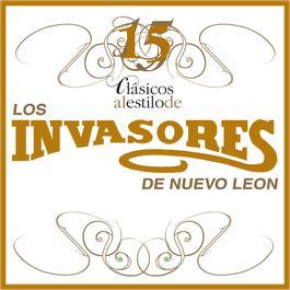 15 Clasicos Al Estilo De Los Invasores De Nuevo Leon 2006 Los Invasores De Nuevo León