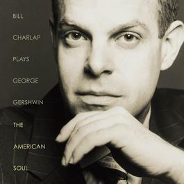 Plays George Gershwin: The American Soul 2005 Bill Charlap