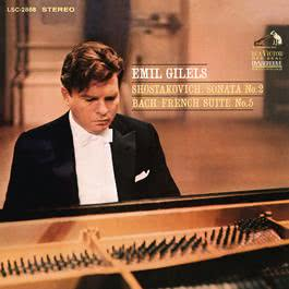 Shostakovich: Piano Sonata No. 2 in B Minor, Op. 61 & Bach: French Suite No. 5 in G Major, BWV 816 2016 Emil Gilels